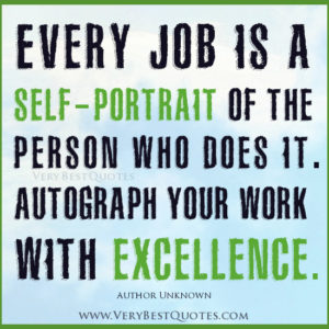 inspirational-quotes-about-job-Every-job-is-a-self-portrait-of-the-person-who-does-it_-Autograph-your-work-with-excellence